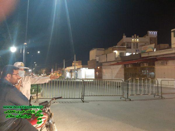 تصاویر کنترل و نظارت ساعت پایان کاری محدودیتهای کرونایی در برازجان